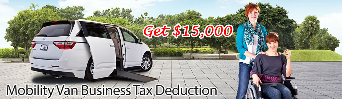 Get a $15000 Mobility Van Business Tax Deduction