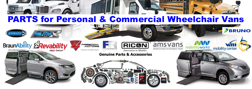 Personal & Commercial Wheelchair Van Parts Replacement Parts For Wheelchair Vans, Paratransit Buses, Ambulettes and Commercial Fleet Van Maintenance