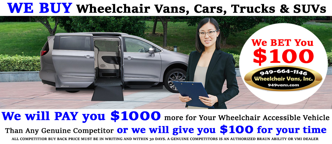 We Buy Wheelchair Vans Car Trucks and Suvs We pay $1000 more we bet you $100