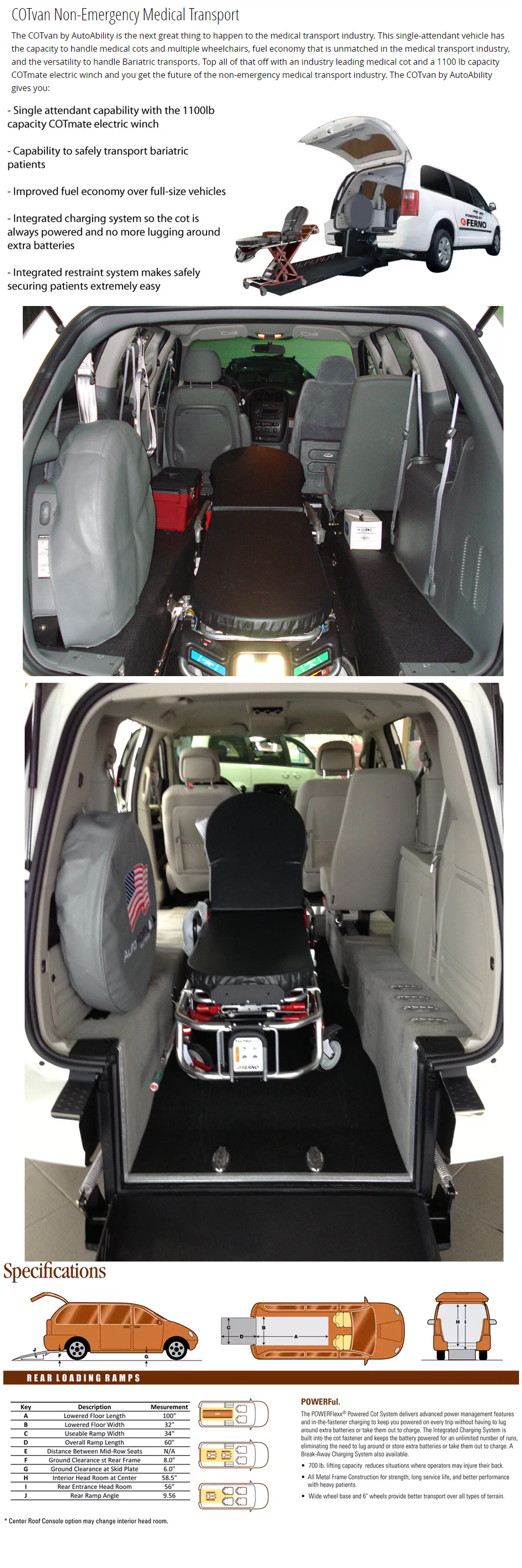 The COTvan by AutoAbility is the next great thing to happen to the medical transport industry. This single-attendant vehicle has the capacity to handle medical cots and multiple wheelchairs, fuel economy that is unmatched in the medical transport industry, and the versatility to handle Bariatric transports. Top all of that off with an industry leading medical cot and a 1100 lb capacity COTmate electric winch and you get the future of the non-emergency medical transport industry. The COTvan by AutoAbility gives you: